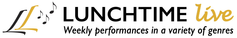 Lunchtime Live - Weekly performances in a variety of genres
